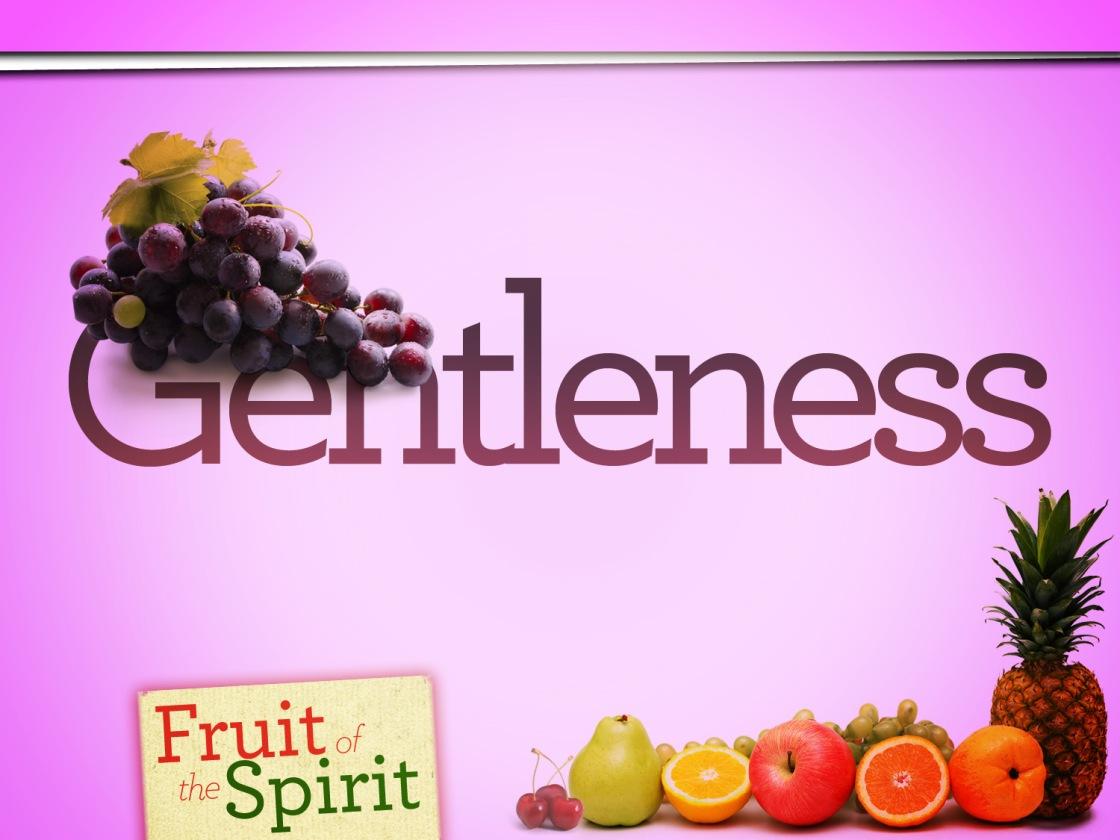 gentlenessfruit